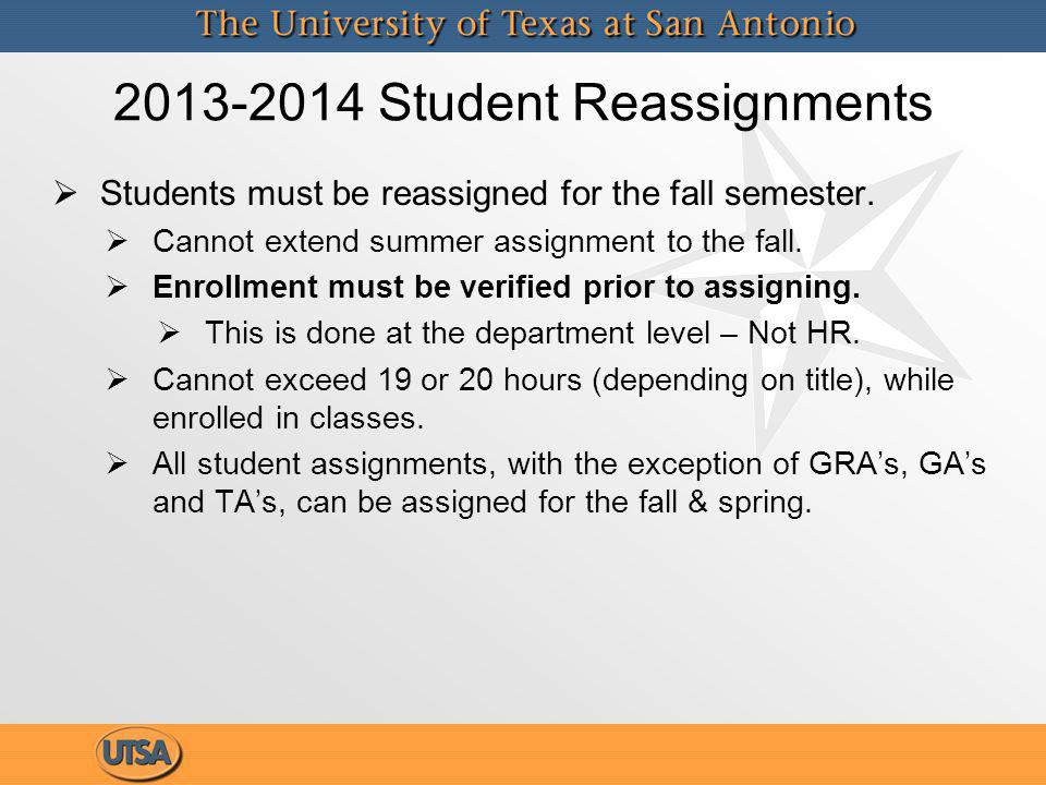 2013-2014 Student Reassignments Students must be reassigned for the fall semester.
