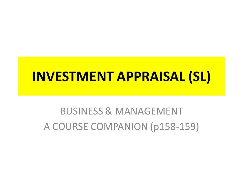 INVESTMENT APPRAISAL (SL) BUSINESS & MANAGEMENT A COURSE COMPANION (p158-159)