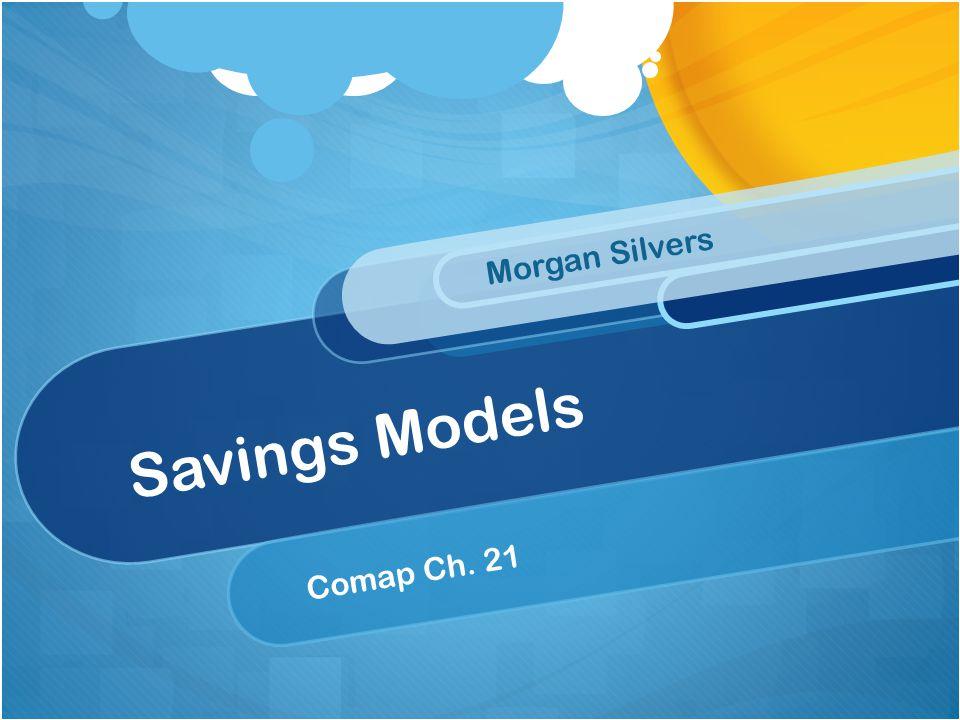 Savings Models Morgan Silvers Comap Ch. 21
