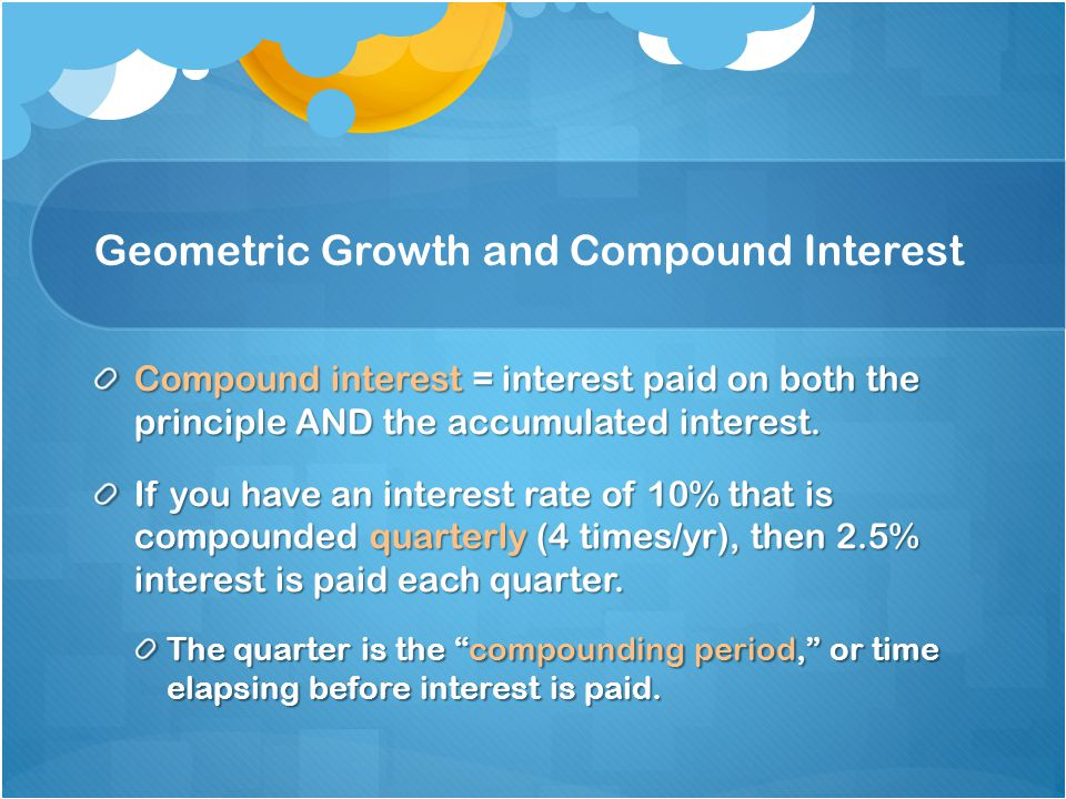 Compound Interest You have an account with a principle balance of $1,000 that pays 10% interest/year with quarterly compounding.