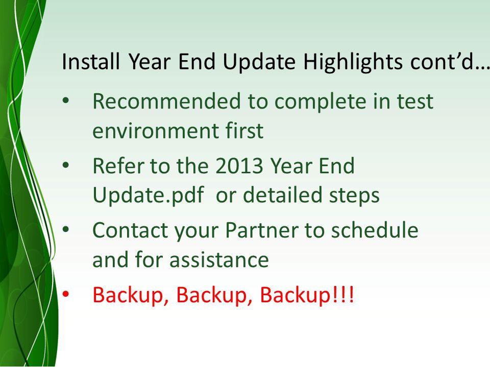 Install Year End Update Highlights contd….