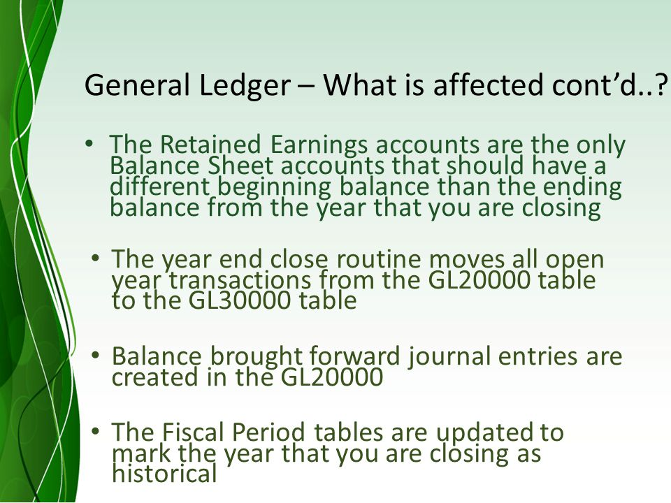 General Ledger – What is affected contd...