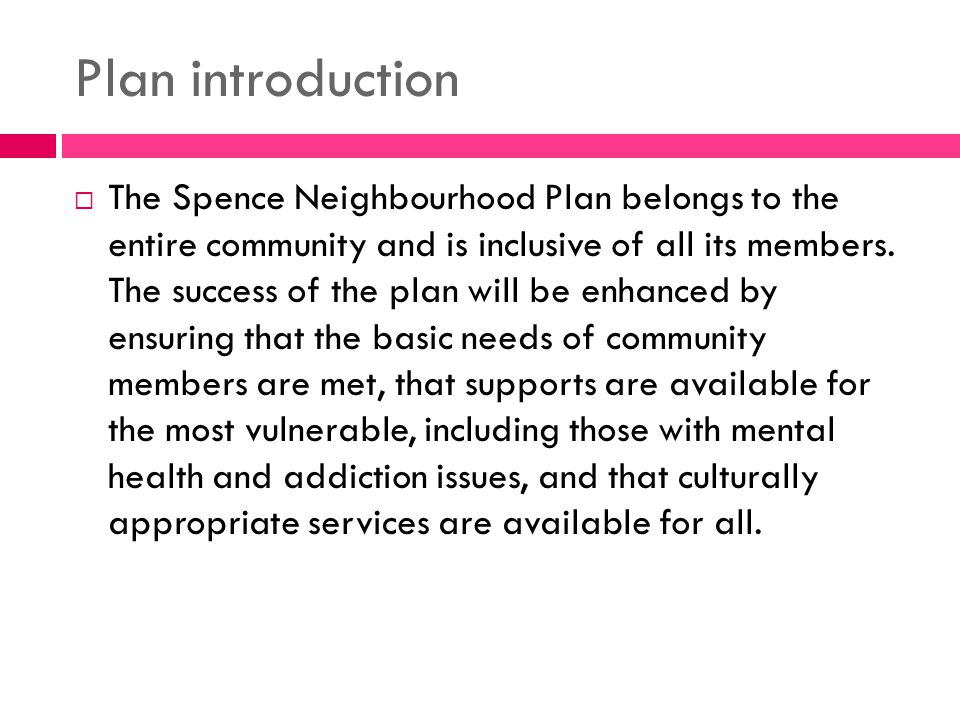 Plan introduction The Spence Neighbourhood Plan belongs to the entire community and is inclusive of all its members.
