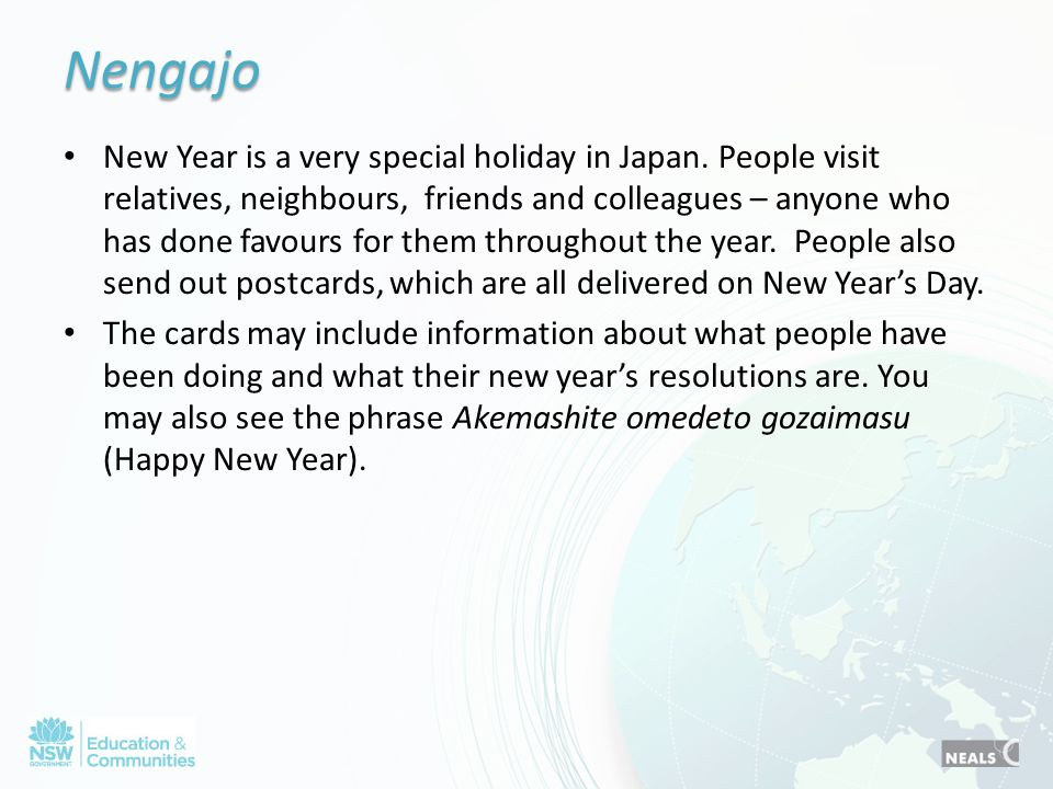 Nengajo New Year is a very special holiday in Japan. People visit relatives, neighbours, friends and colleagues – anyone who has done favours for them