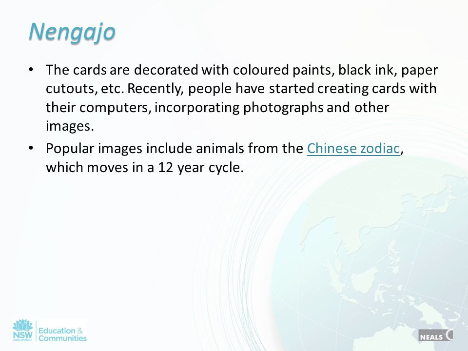 Nengajo The cards are decorated with coloured paints, black ink, paper cutouts, etc. Recently, people have started creating cards with their computers