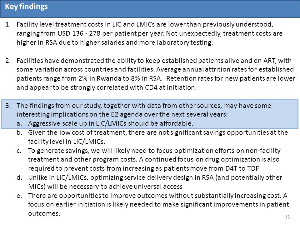 1.Facility level treatment costs in LIC and LMICs are lower than previously understood, ranging from USD 136 - 278 per patient per year.