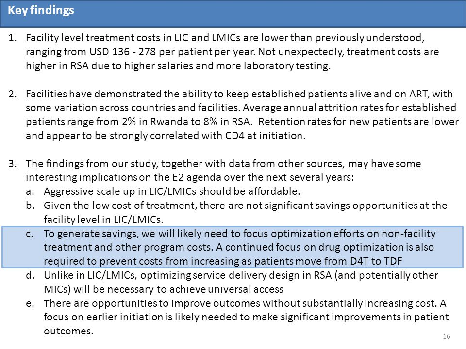 1.Facility level treatment costs in LIC and LMICs are lower than previously understood, ranging from USD 136 - 278 per patient per year. Not unexpecte