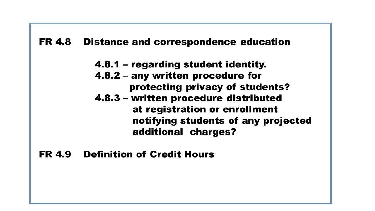 FR 4.8 Distance and correspondence education 4.8.1 – regarding student identity.