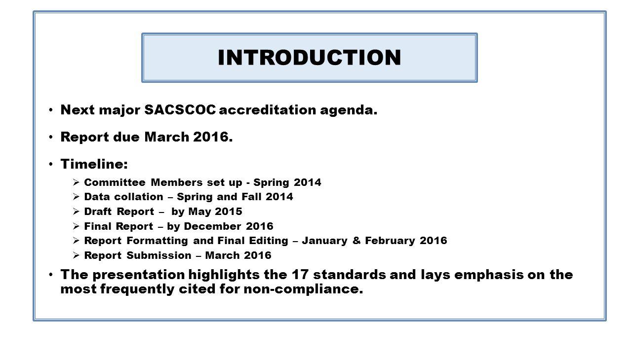 INTRODUCTION Next major SACSCOC accreditation agenda.