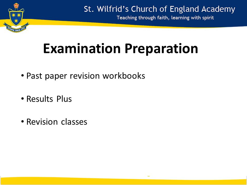 Examination Preparation Past paper revision workbooks Results Plus Revision classes