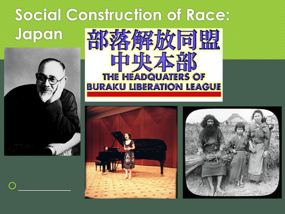 Social Construction of Race: Japan __________