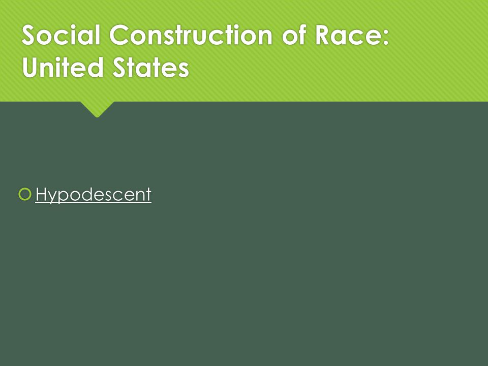 Social Construction of Race: United States Hypodescent