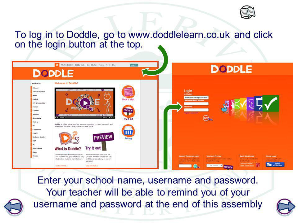 Enter your school name, username and password.