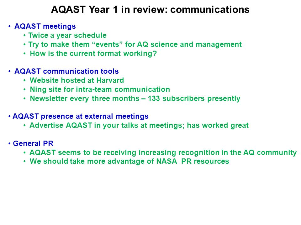 AQAST Year 1 in review: communications AQAST meetings Twice a year schedule Try to make them events for AQ science and management How is the current format working.