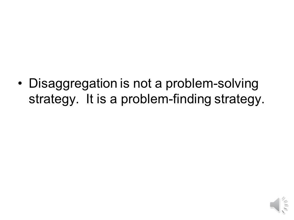 Data Disaggregation What happens is not as important as how we react to what happens.