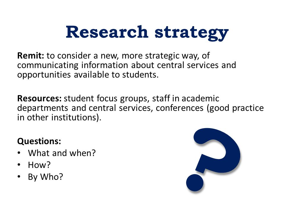Remit: to consider a new, more strategic way, of communicating information about central services and opportunities available to students.