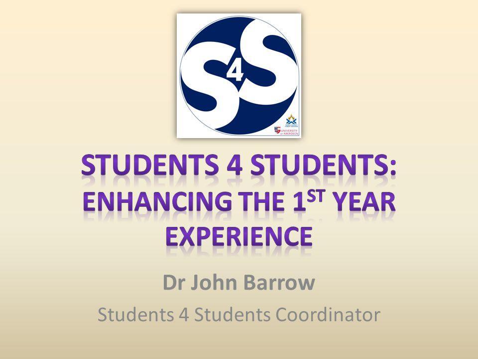 Dr John Barrow Students 4 Students Coordinator