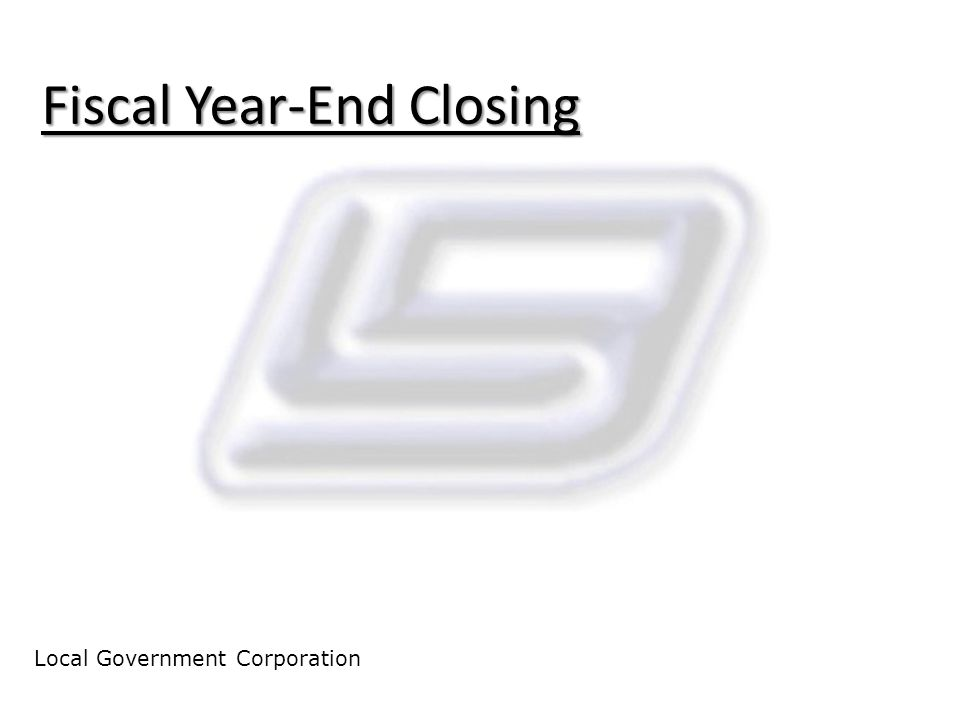 Fiscal Year-End Closing Local Government Corporation