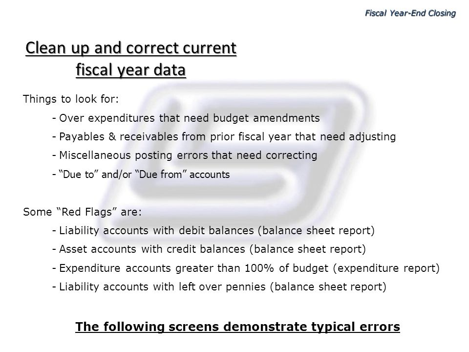 Miscellaneous posting errors Odd debit balances Leftover pennies Major Problem Fiscal Year-End Closing A Problem Balance Sheet