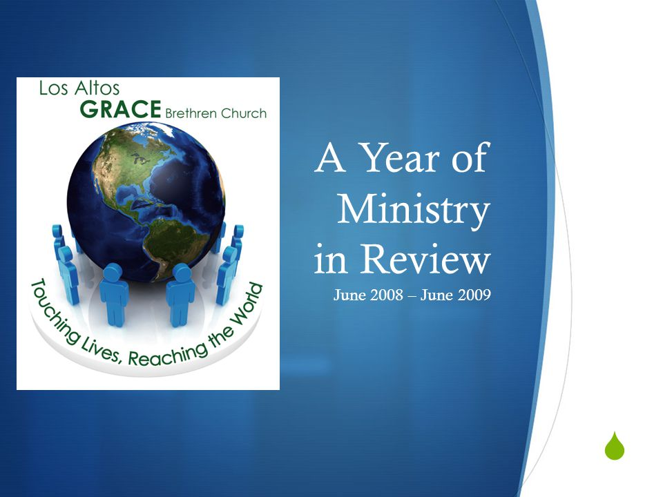 A Year of Ministry in Review June 2008 – June 2009