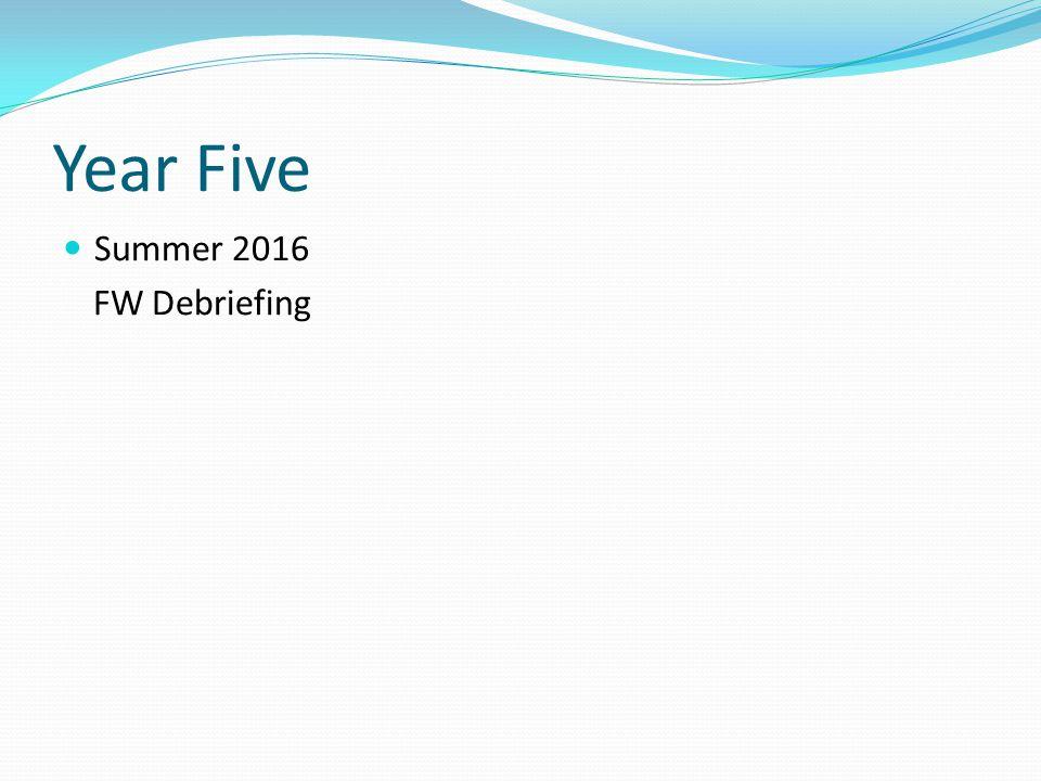 Summer 2016 FW Debriefing Year Five