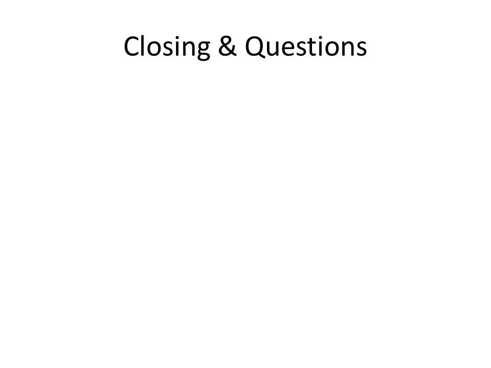 Closing & Questions