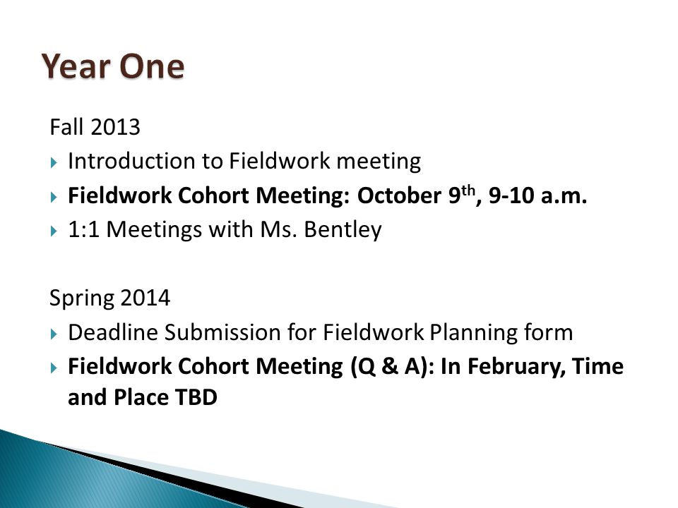 Fall 2013 Introduction to Fieldwork meeting Fieldwork Cohort Meeting: October 9 th, 9-10 a.m.