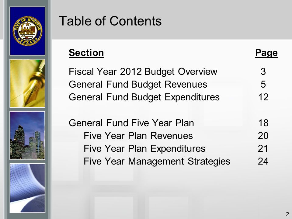 2 Table of Contents Section Page Fiscal Year 2012 Budget Overview 3 General Fund Budget Revenues 5 General Fund Budget Expenditures 12 General Fund Fi