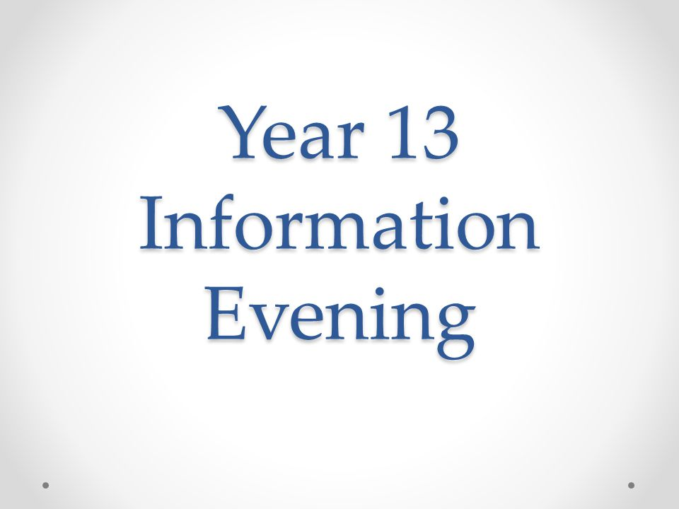 Year 13 Information Evening