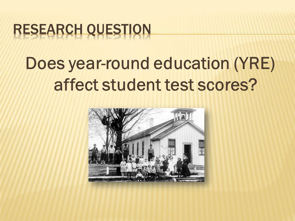 Does year-round education (YRE) affect student test scores
