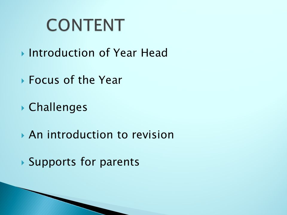 Introduction of Year Head Focus of the Year Challenges An introduction to revision Supports for parents