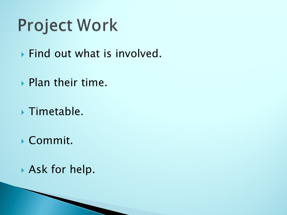 Find out what is involved. Plan their time. Timetable. Commit. Ask for help.