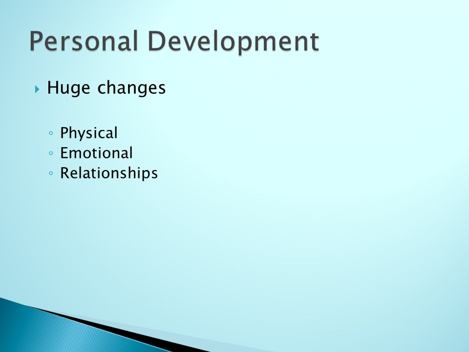 Huge changes Physical Emotional Relationships
