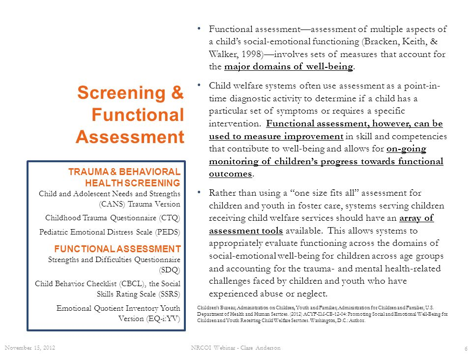 Screening & Functional Assessment Functional assessmentassessment of multiple aspects of a childs social-emotional functioning (Bracken, Keith, & Walk