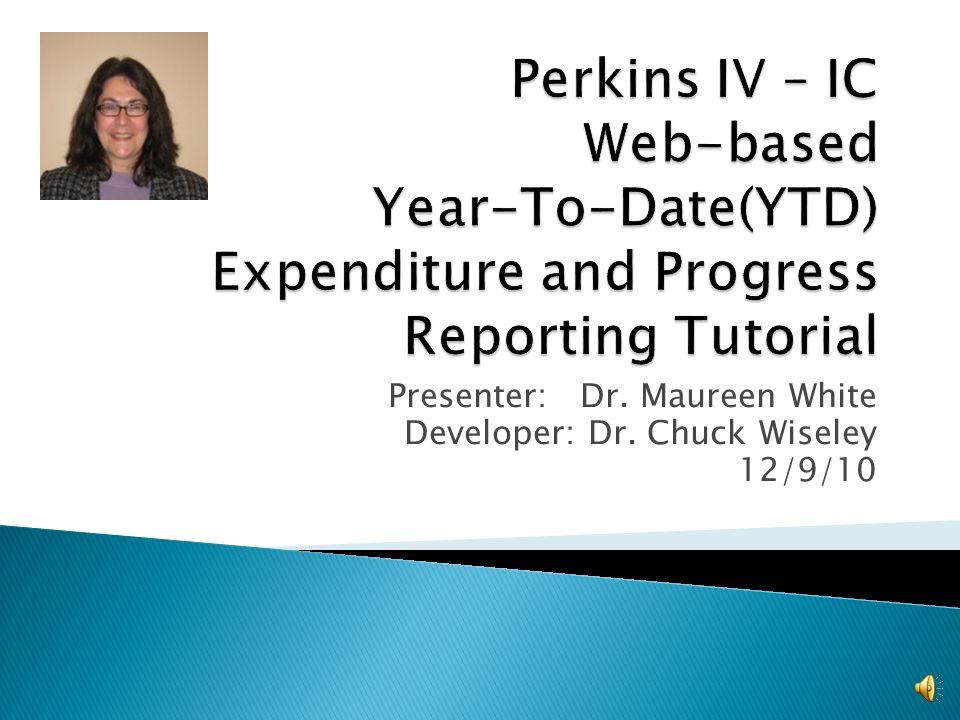 Presenter:Dr. Maureen White Developer: Dr. Chuck Wiseley 12/9/10 1