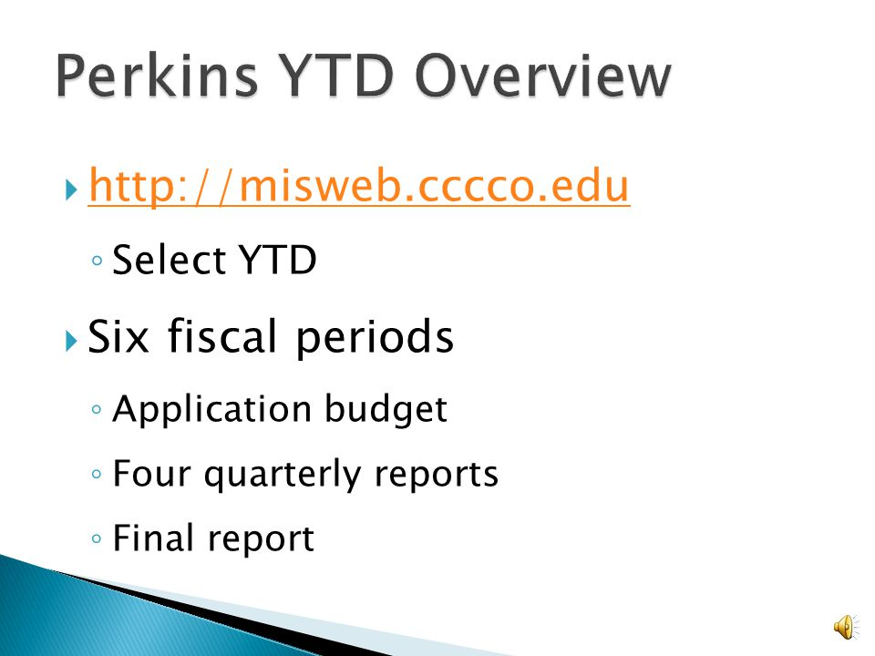 http://misweb.cccco.edu Select YTD Six fiscal periods Application budget Four quarterly reports Final report 3
