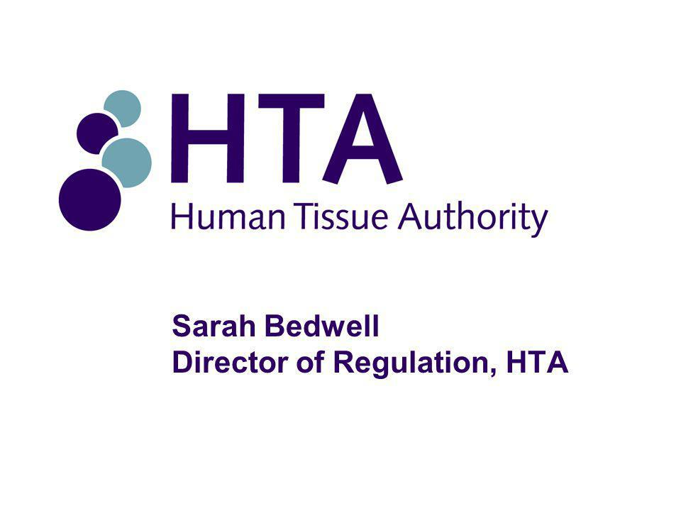 Sarah Bedwell Director of Regulation, HTA