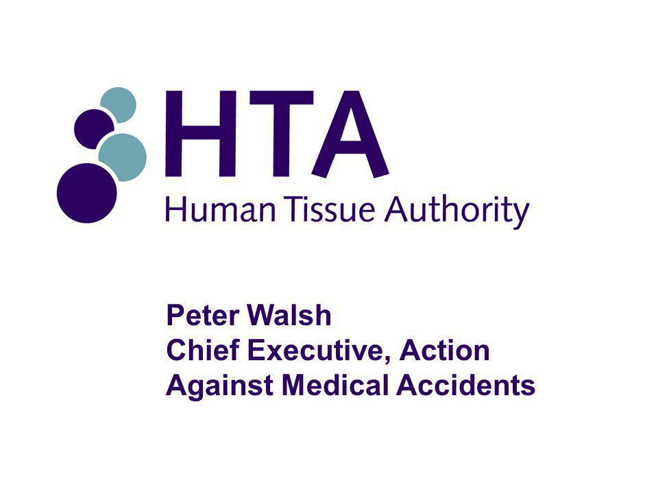 Peter Walsh Chief Executive, Action Against Medical Accidents