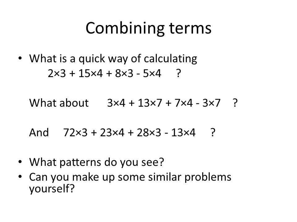 Combining terms What is a quick way of calculating 2×3 + 15×4 + 8×3 - 5×4 .