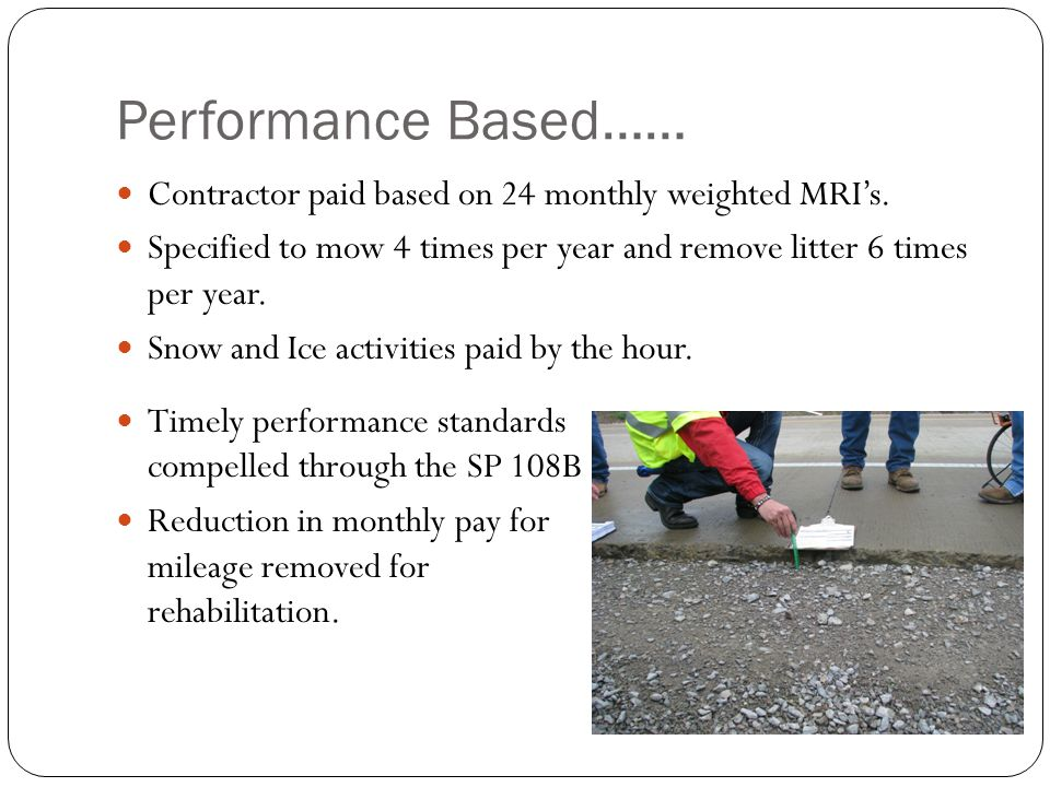 Performance Based…… Contractor paid based on 24 monthly weighted MRIs.