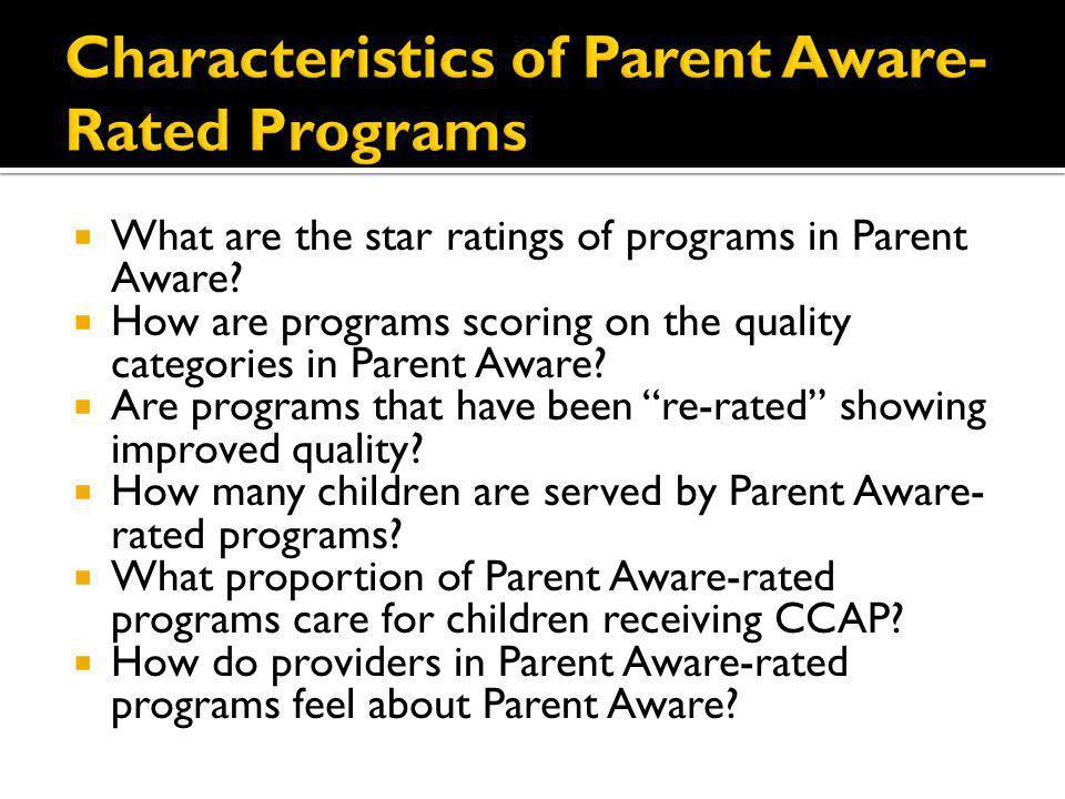 What are the star ratings of programs in Parent Aware? How are programs scoring on the quality categories in Parent Aware? Are programs that have been