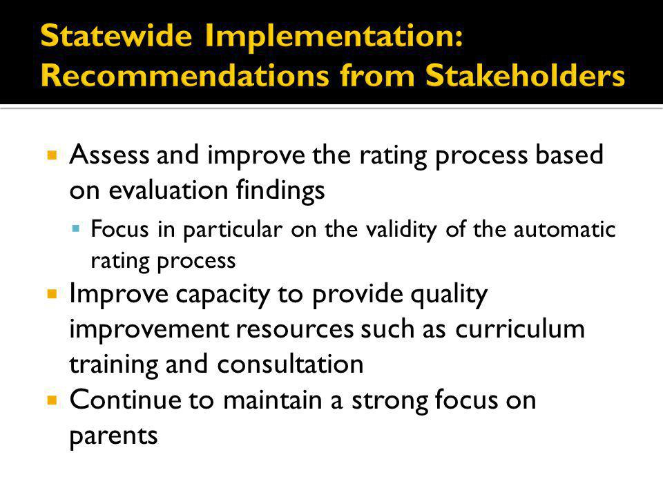 Assess and improve the rating process based on evaluation findings Focus in particular on the validity of the automatic rating process Improve capacit