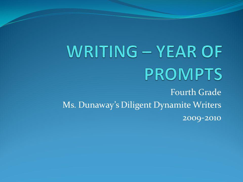 Fourth Grade Ms. Dunaways Diligent Dynamite Writers 2009-2010