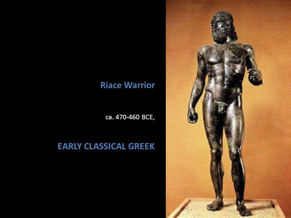 Riace Warrior ca. 470-460 BCE, EARLY CLASSICAL GREEK