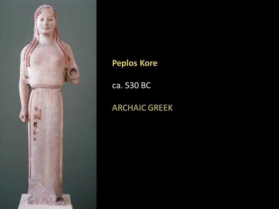 Peplos Kore ca. 530 BC ARCHAIC GREEK
