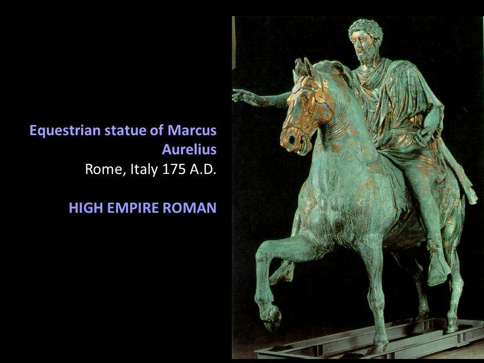Equestrian statue of Marcus Aurelius Rome, Italy 175 A.D. HIGH EMPIRE ROMAN