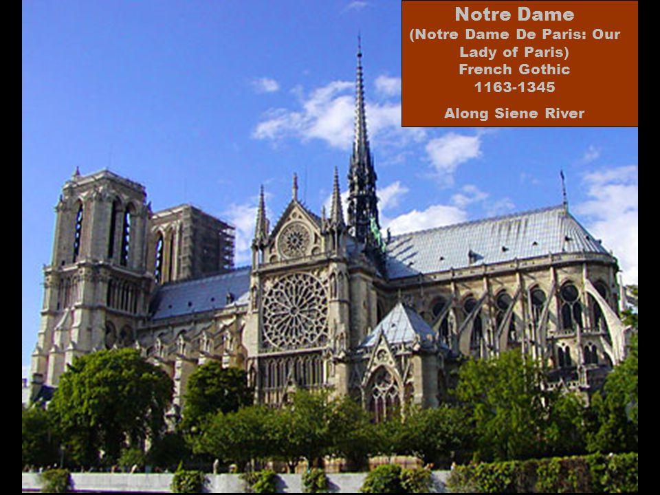 Notre Dame (Notre Dame De Paris: Our Lady of Paris) French Gothic 1163-1345 Along Siene River