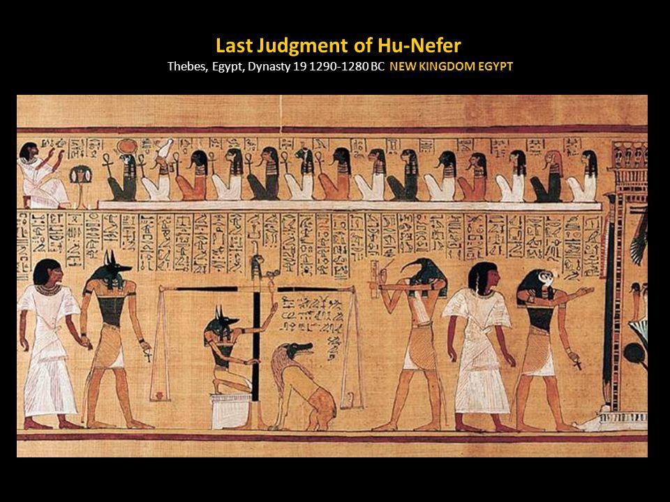 Last Judgment of Hu-Nefer Thebes, Egypt, Dynasty 19 1290-1280 BC NEW KINGDOM EGYPT