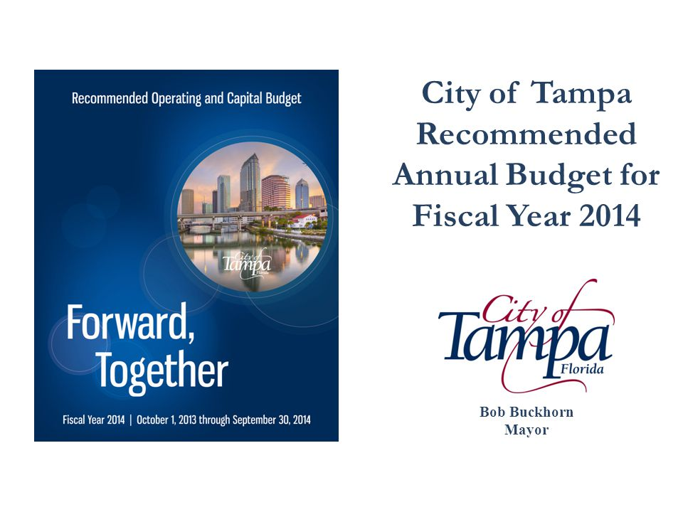 City of Tampa Recommended Annual Budget for Fiscal Year 2014 Bob Buckhorn Mayor