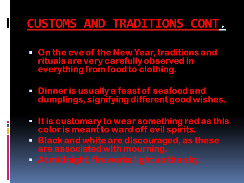 CUSTOMS AND TRADITIONS CONT.